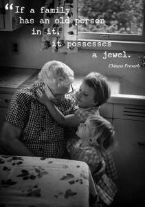"""If a family has an old person in it, it possesses a jewel."""