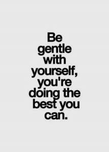 Be gentle with